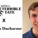 Meet the Game Analysts: With a Terrible Fate Interviews Caymus Ducharme